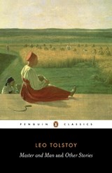 Master And Man And Other Stories | Tolstoy, Leo ; Wilks, Ronald ; Foote, I. P. |