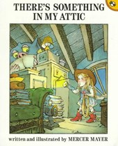 There's Something in My Attic | Mercer Mayer |