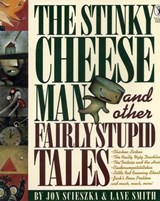 Stinky Cheese Man and Other Fairly Stupid Tales | Jon Scieszka |