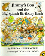 Jimmy's Boa and the Big Splash Birthday Bash | Trinka Hakes Noble |