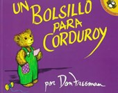 Un Bolsillo Para Corduroy = A Pocket for Corduroy | Don Freeman |