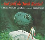 And Still the Turtle Watched | Sheila Macgill-Callahan |