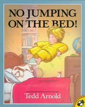 No Jumping on the Bed | Tedd Arnold |