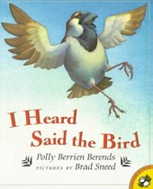 I Heard Said the Bird | Polly Berrien Berends |