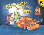 Froggy Goes to Bed | Jonathan London & Frank Remkiewicz |