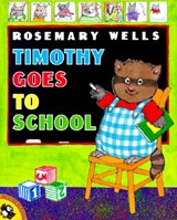 Timothy Goes to School | Rosemary Wells |