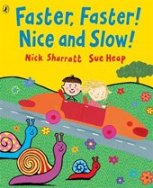 Faster, Faster, Nice and Slow | Nick Sharratt |