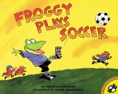 Froggy Plays Soccer | Jonathan London |
