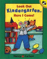 Look Out Kindergarten, Here I Come | Nancy Carlson |