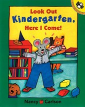 Look Out Kindergarten, Here I Come! | Nancy L. Carlson |