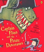 Captain Flinn and the Pirate Dinosaurs | Giles Andreae |