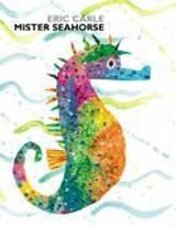 Mister Seahorse | Eric Carle |