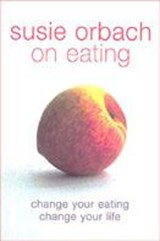 Susie Orbach on Eating | Susie Orbach |