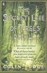 Secret Life of Trees | Colin Tudge |