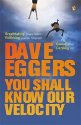You shall know our velocity | Dave Eggers |