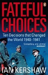 Fateful Choices | Ian Kershaw |