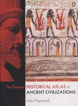 Penguin Historical Atlas of Ancient Civilizations | John Haywood |