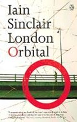 London Orbital | Iain Sinclair |
