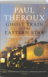 Ghost Train to the Eastern Star | Paul Theroux |