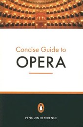 The Penguin Concise Guide to Opera |  |