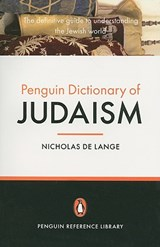The Penguin Dictionary of Judaism | Nicholas De Lange |