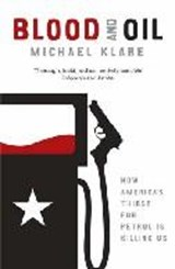 Blood and Oil | Michael Klare |