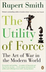 Utility of Force | General Sir Rup Smith |