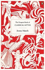 The Penguin Book of Classical Myths | Jenny March |