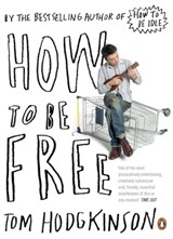 How to be free | Tom Hodgkinson |