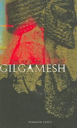 The Epic of Gilgamesh | Anonymous |