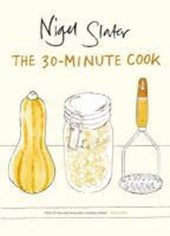 30-Minute Cook | Nigel Slater |
