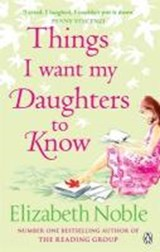 Things I Want My Daughters to Know | Elizabeth Noble |