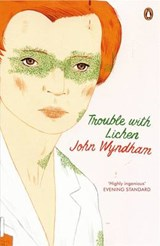 Trouble with Lichen | John Wyndham |