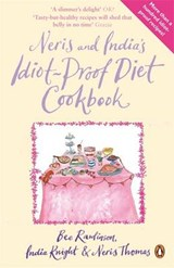 Neris and India's Idiot-Proof Diet Cookbook | Bee Rawlinson |