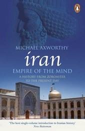 Iran: Empire of the Mind | Michael Axworthy |