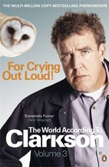 For Crying Out Loud | Jeremy Clarkson |
