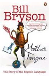 Mother Tongue | Bill Bryson |