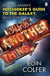 And Another Thing ... | Eoin Colfer |