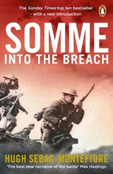 Somme: into the breach | Hugh Sebag Montefiore |