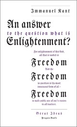 Answer to the Question: 'What is Enlightenment?' | Immanuel Kant |