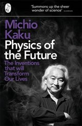 Physics of the Future | Michio Kaku |