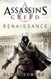 Assassin's creed (01): renaissance | Oliver Bowden |