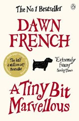 Tiny Bit Marvellous | Dawn French |