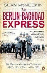The Berlin-Baghdad Express | Sean McMeekin |