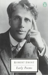 Early Poems | Robert Frost |