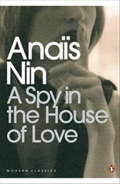 Spy In The House Of Love | Anais Nin |