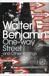 One-Way Street and Other Writings | Walter Benjamin |