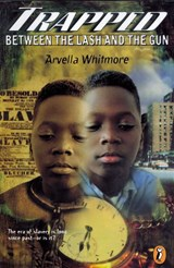 Trapped Between Lash and Gun | Arvella Whitmore |
