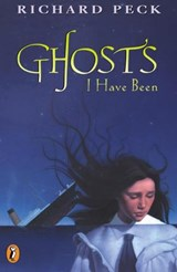Ghosts I Have Been | Richard Peck |