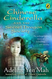 Chinese Cinderella and the Secret Dragon Society | Adeline Yen Mah |